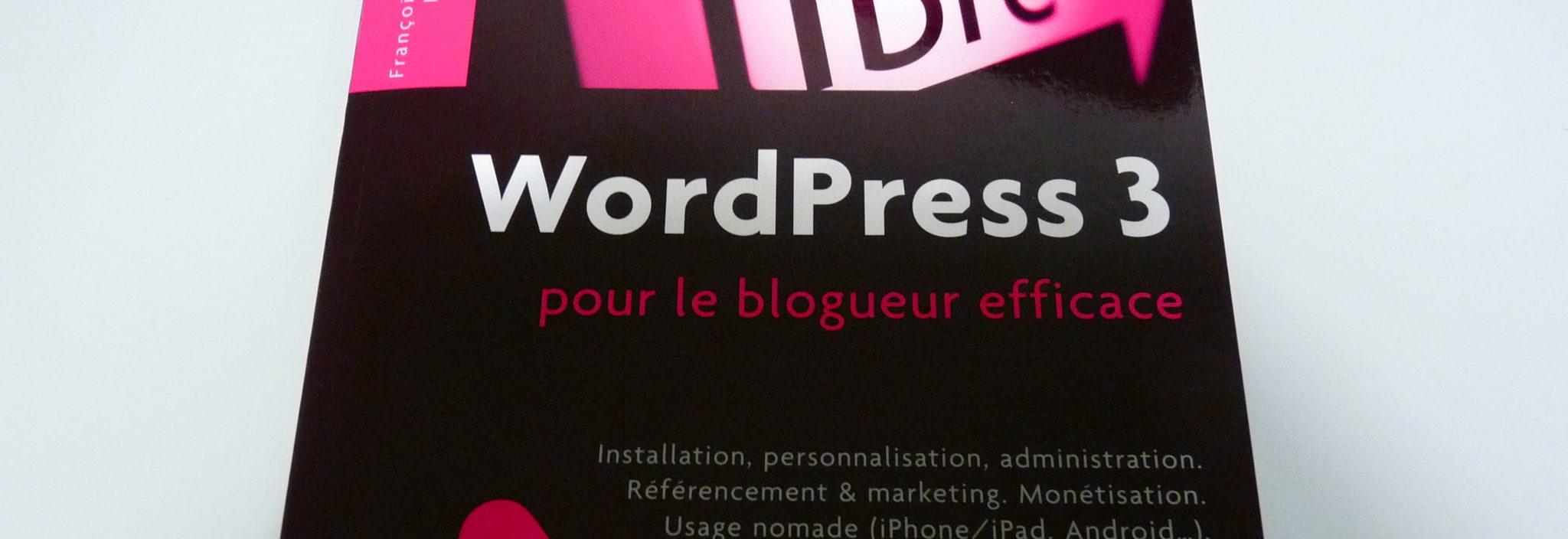"""Photographie - Couverture du libre """"WordPress 3 pour le blogueur efficace"""""""
