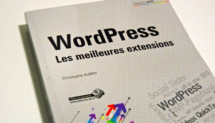 WordPress – Les meilleures extensions par Christophe Aubry