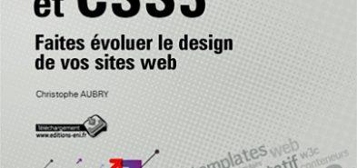 HTML5 / CSS3 – Faites évoluer le design de vos sites Web par Christophe Aubry
