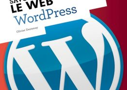 Savoir Tout Faire pour le Web – WordPress par Olivier Destenay