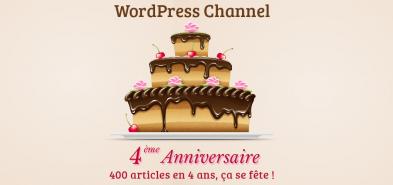 4 ans de WordPress Channel, ça se fête !