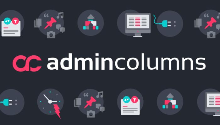 Admin Columns Pro, l'extension pour personnaliser les colonnes de votre interface WordPress